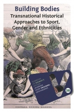 , Building Bodies: Transnational Historical Approaches to Sport, gender and Ethnicities