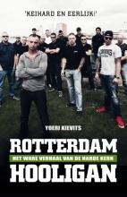 Yoeri Kievits , Rotterdam hooligan