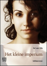 Ad van Gils Het kleine imperium - grote letter uitgave