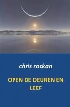 Chris  Rockan Open de deuren en leef