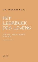 Martin Kojc , Het leerboek des levens en De weg naar geluk
