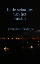 Jana Van Reeswijk , In de schaduw van het duister