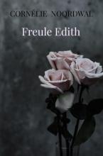 Cornélie Noordwal , Freule Edith