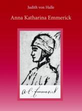 Judith von Halle , Anna Katharina Emmerick
