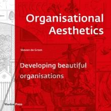 Steven de Groot , Organisational Aesthetics