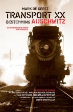 Mark De Geest Transport XX. Bestemming Auschwitz