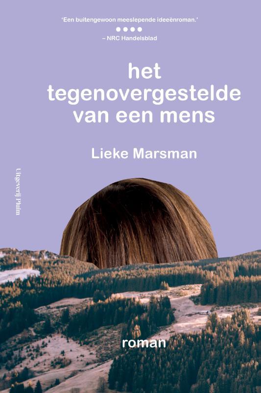 Lieke Marsman,Het tegenovergestelde van een mens