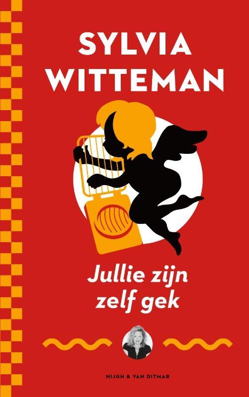 Sylvia Witteman,Jullie zijn zelf gek