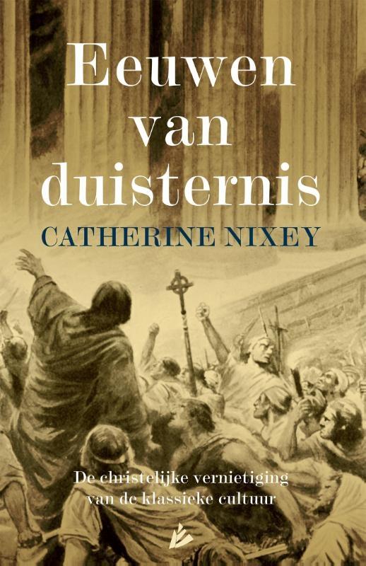 Catherine Nixey,Eeuwen van duisternis