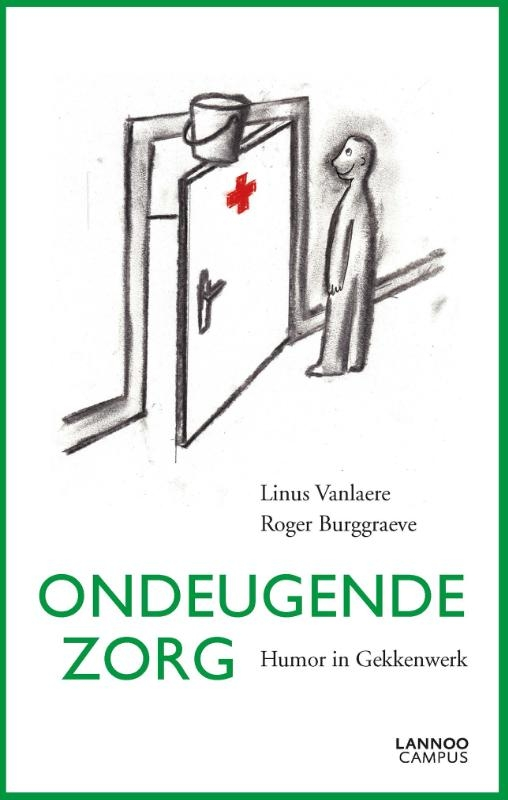 Linus Vanlaere, Roger Burggraeve,Ondeugende zorg