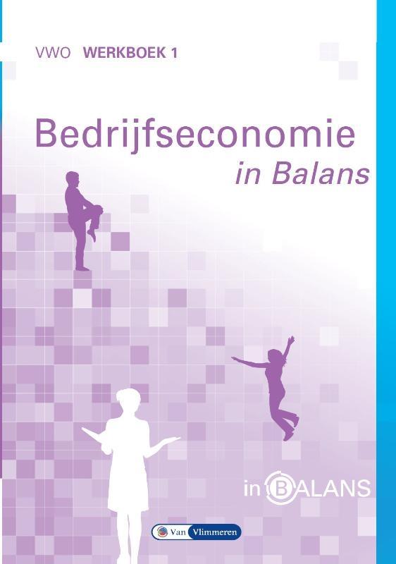 Sarina van Vlimmeren, Tom van Vlimmeren,Bedrijfseconomie in Balans VWO Werkboek 1