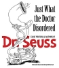 Seuss, Dr.,Just What the Doctor Disordered