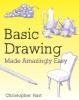 Hart, Christopher,Basic Drawing Made Amazingly Easy