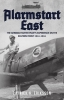 Eriksson, Patrick G.,Alarmstart East: The German Fighter Pilot`s Experience on th