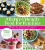 Allergy-Friendly Food for Families,120 Gluten-Free, Dairy-Free, Nut-Free, Egg-Free, and Soy-Free Recipes Everyone Will Love