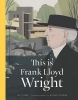 Michael Kirkham,This is Frank Lloyd Wright
