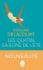 Delacourt, Grégoire,Les quatre saisons de l`été