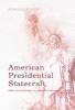 Powaski, Ronald E.,American Presidential Statecraft