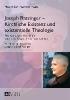Heim, Maximilian Heinrich,Joseph Ratzinger - Kirchliche Existenz und existentielle Theologie