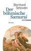 Setzwein, Bernhard,Der b?hmische Samurai