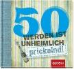 GROH Verlag,50 werden ist unheimlich... prickelnd