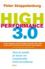 <b>P.  Stoppelenburg</b>,High performance 3.0 - Hoe je jezelf, je team en organisatie leert excelleren