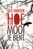 Ule  Hansen,Hoe mooi je bent