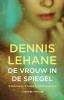 <b>Dennis  Lehane</b>,De vrouw in de spiegel