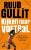 <b>Ruud  Gullit</b>,Kijken naar voetbal