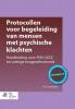 Dr. B.  Schreuders,Protocollen voor begeleiding van mensen met psychische klachten + Book w. online files/update