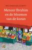 <b>Éric-Emmanuel  Schmitt</b>,Meneer Ibrahim en de bloemen van de Koran