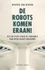 <b>Wouter van Bergen</b>,De robots komen eraan!