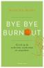 Mascha  Mooy,Bye Bye Burnout