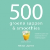 Carol  Beckerman,500 groene sappen & smoothies
