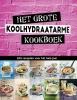 ,<b>Het grote koolhydraatarme kookboek</b>