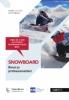 Ariane  Caplin, Evert  Zinzen,Snowboard Snowboard: Boost je professionaliteit