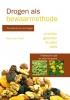 Drogen als bewaarmethode,de praktijk van het drogen van vruchten, groenten, kruiden en vlees. Met originele recepten