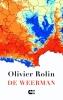 <b>Olivier  Rolin</b>,De weerman