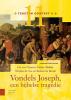 <b>Vondels Joseph</b>,een bijbelse tragedie