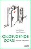 <b>Linus Vanlaere, Roger Burggraeve</b>,Ondeugende zorg