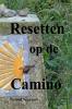 <b>Gerard  Veenman</b>,Resetten op de Camino