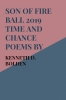 <b>Kenneth D.  Bolden</b>,Son Of Fire Ball 2019 Time And Chance Poems By Kenneth D. Bolden