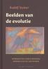 <b>Rudolf  Steiner</b>,Beelden van de evolutie