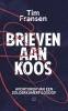 <b>Tim  Fransen</b>,Brieven aan Koos
