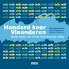 <b>Karim  Van Overmeire, Tomas  Roggeman, Maarten  Vanderbeke</b>,Honderd keer Vlaanderen