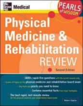 Robert Kaplan Physical Medicine and Rehabilitation Review: Pearls of Wisdom, Second Edition
