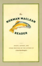 MacLean, Norman The Norman MacLean Reader