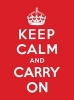 Keep Calm and Carry On,Good Advice for Hard Times