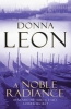Leon, Donna,A Noble Radiance