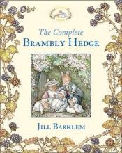 Barklem, Jill The Complete Brambly Hedge